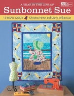 Year in the Life of Sunbonnet Sue: 12 Small Quilts