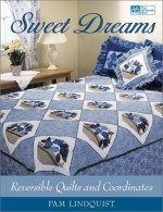 Sweet Dreams: Reversible Quilts and Coordinates - CLOSEOUT