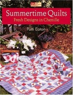 Summertime Quilts: Fresh Designs in Chenille - CLOSEOUT