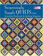 Surprisingly Simple Quilts: From Australian Patchwork & Quilting Magazine - CLOSEOUT