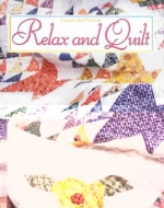 Relax and Quilt - CLOSEOUT