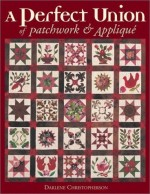 Perfect Union of Patchwork and Applique - CLOSEOUT