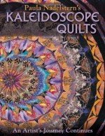 Paula Nadelstern�s Kaleidoscope Quilts: An Artist�s Journey Continues