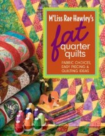 M�Liss Rae Hawley�s Fat Quarter Quilts