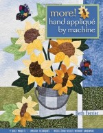 More! Hand Applique by Machine: