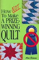 How Not to Make a Prize-Winning Quilt