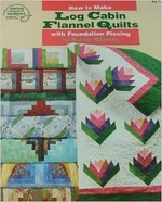 How To Make Log Cabin Flannel Quilts - CLOSEOUT
