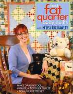 Fast Fat Quarter Baby Quilts With M�Liss Rae Hawley