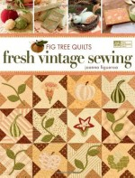 Fig Tree Quilts: Fresh Vintage Sewing - CLOSEOUT