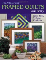 Do It Yourself Framed Quilts - CLOSEOUT